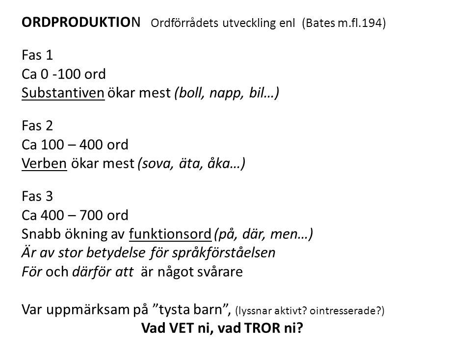 ORDPRODUKTION Ordförrådets utveckling enl (Bates m.fl.194)