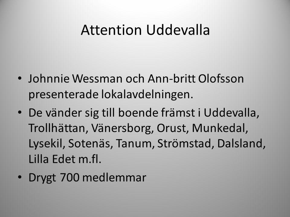 Attention Uddevalla Johnnie Wessman och Ann-britt Olofsson presenterade lokalavdelningen.