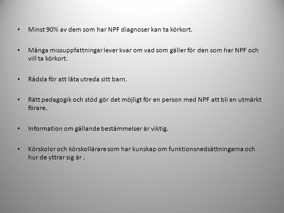 Minst 90% av dem som har NPF diagnoser kan ta körkort.