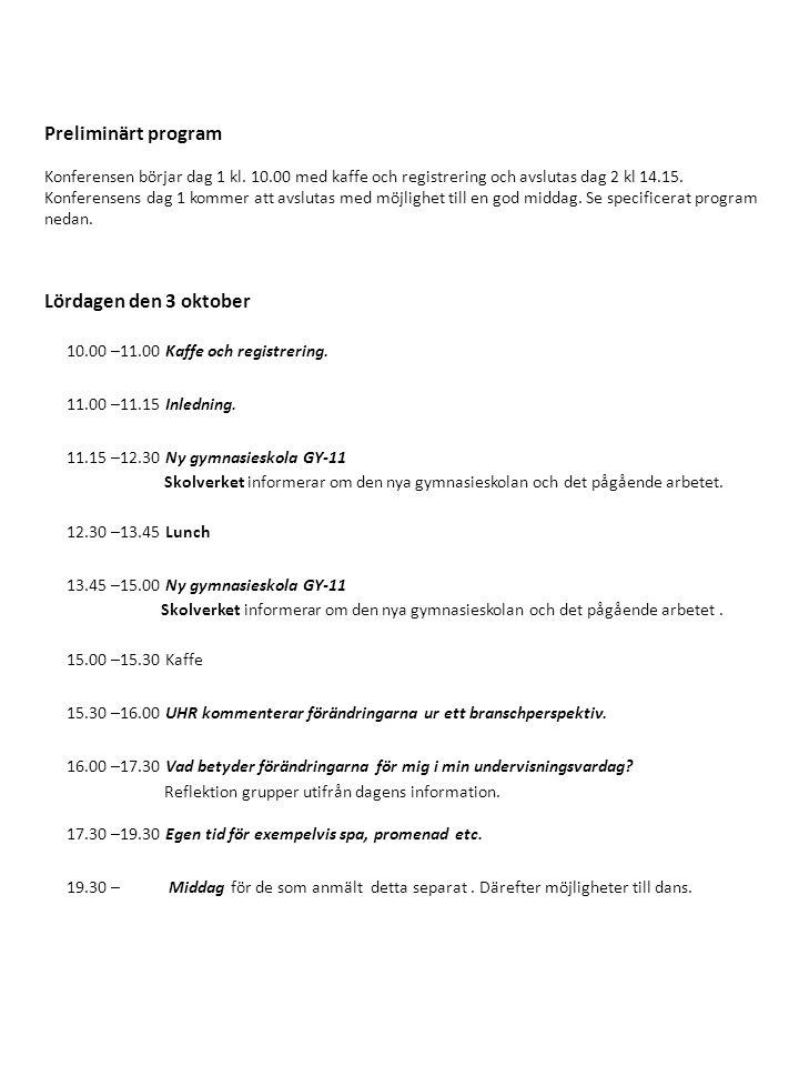 Preliminärt program Lördagen den 3 oktober