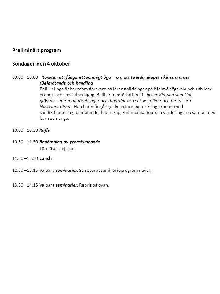Preliminärt program Söndagen den 4 oktober