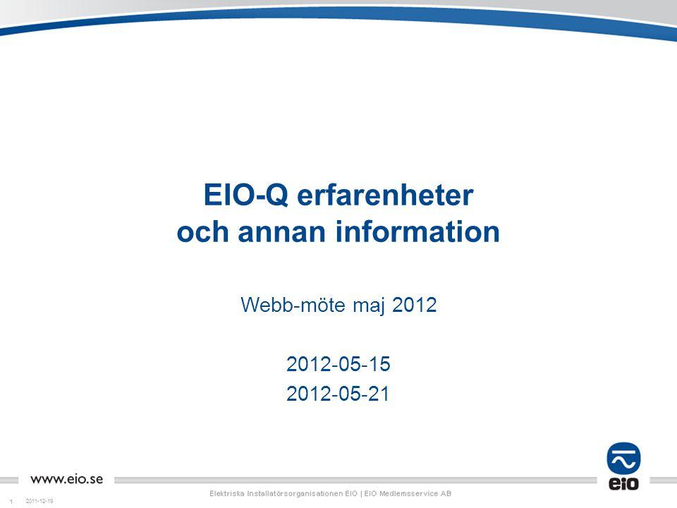 EIO-Q erfarenheter och annan information