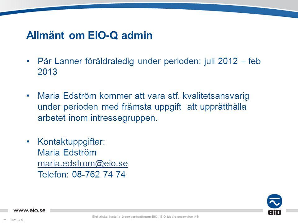 Allmänt om EIO-Q admin Pär Lanner föräldraledig under perioden: juli 2012 – feb 2013.