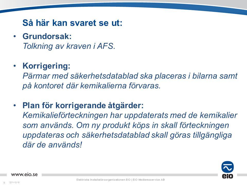 Så här kan svaret se ut: Grundorsak: Tolkning av kraven i AFS.
