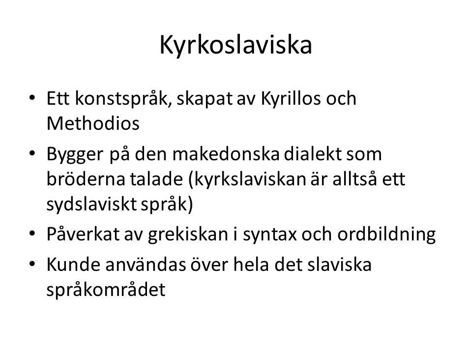 Kyrkoslaviska Ett konstspråk, skapat av Kyrillos och Methodios