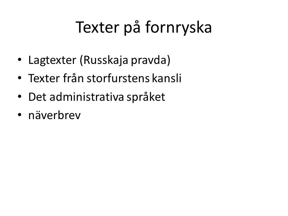 Texter på fornryska Lagtexter (Russkaja pravda)