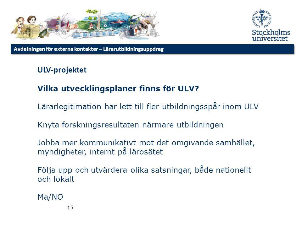 ULV-projektet Vilka utvecklingsplaner finns för ULV