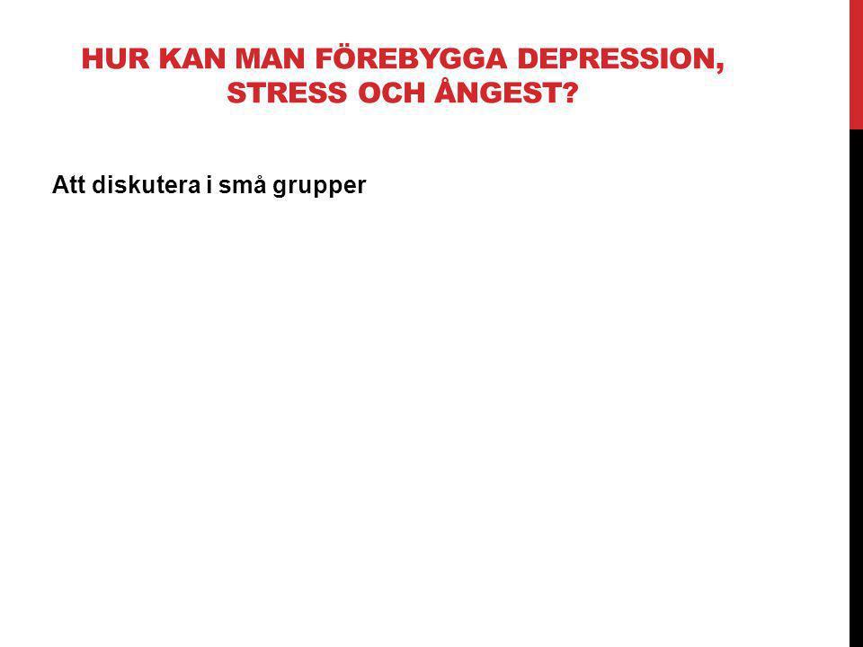 Hur kan man förebygga depression, stress och ångest