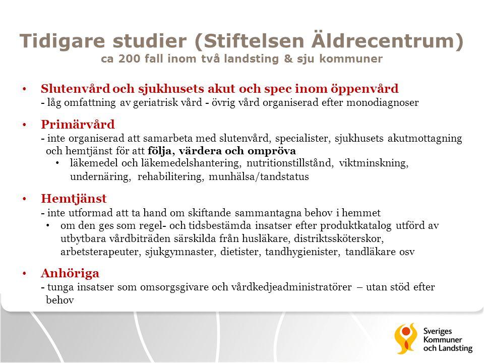 Tidigare studier (Stiftelsen Äldrecentrum) ca 200 fall inom två landsting & sju kommuner