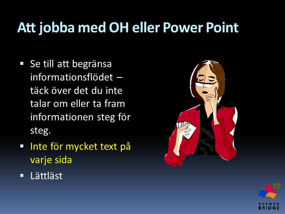 Att jobba med OH eller Power Point