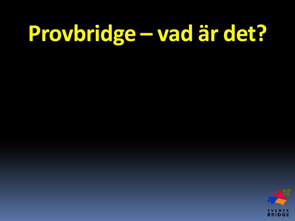 Provbridge – vad är det