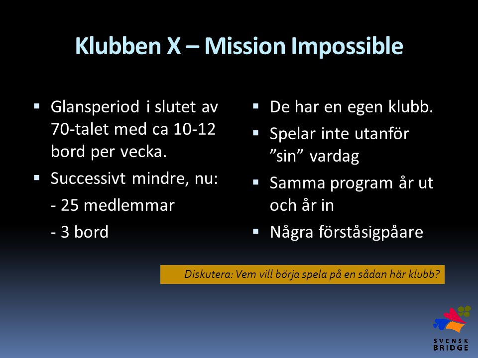 Klubben X – Mission Impossible