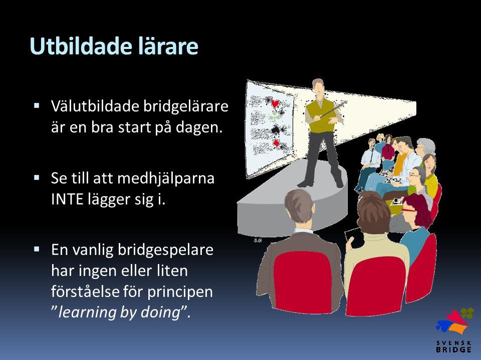 Utbildade lärare Välutbildade bridgelärare är en bra start på dagen.