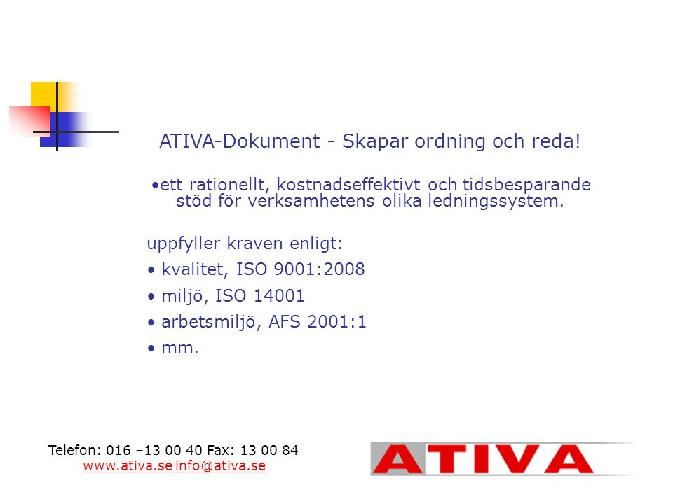 ATIVA-Dokument ATIVA-Dokument - Skapar ordning och reda!