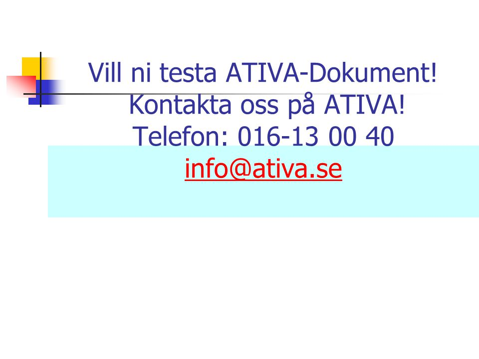 Vill ni testa ATIVA-Dokument. Kontakta oss på ATIVA