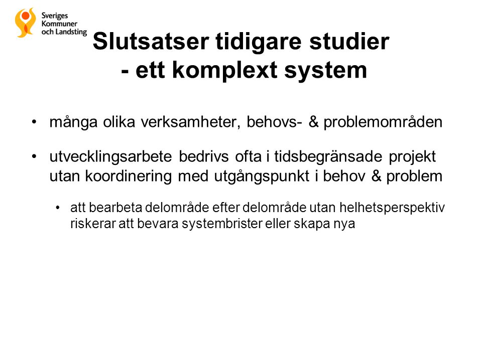 Slutsatser tidigare studier - ett komplext system