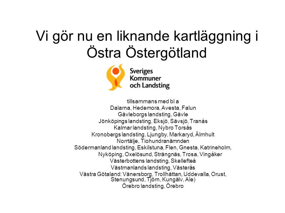 Vi gör nu en liknande kartläggning i Östra Östergötland