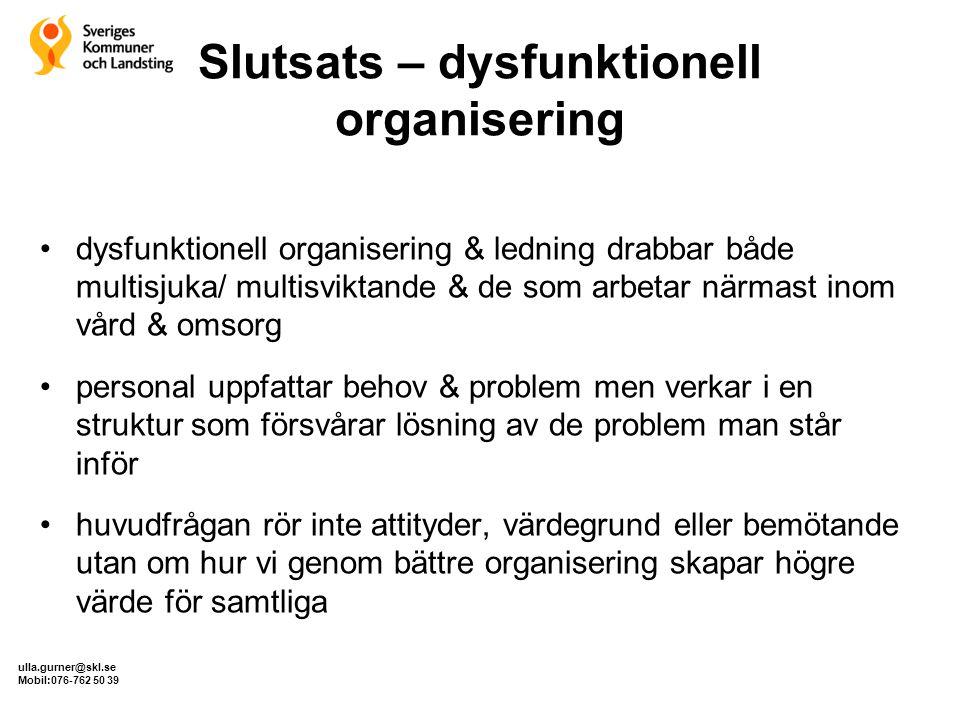Slutsats – dysfunktionell organisering