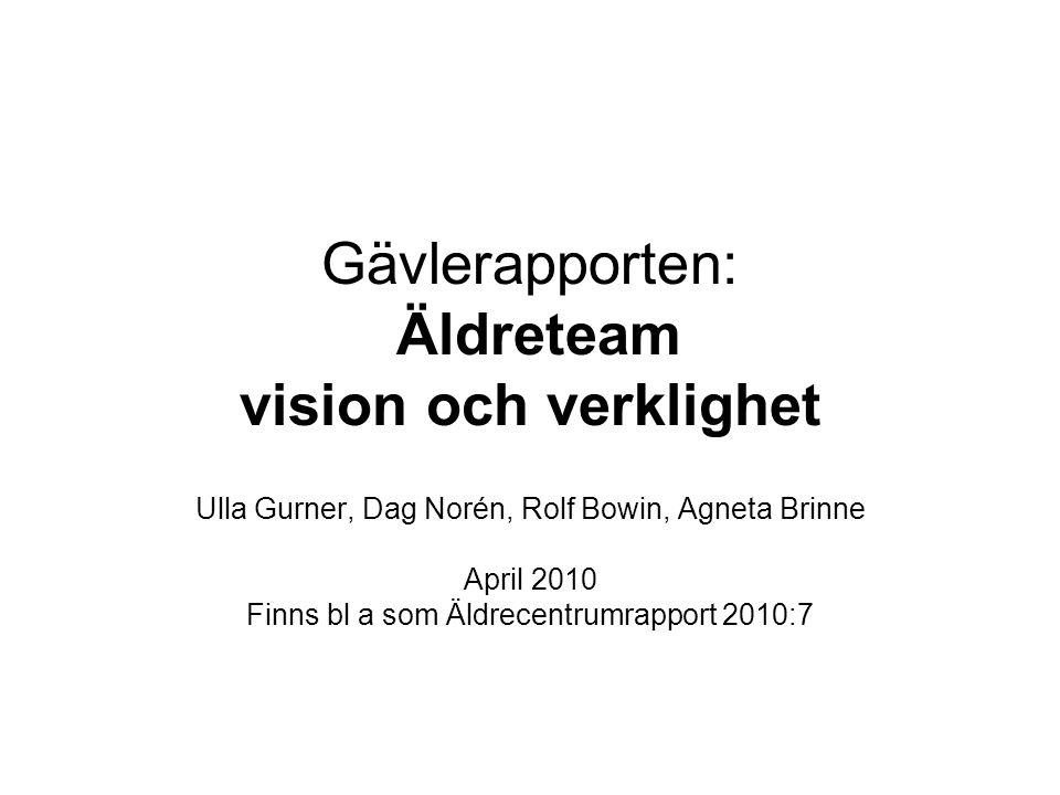 Gävlerapporten: Äldreteam vision och verklighet