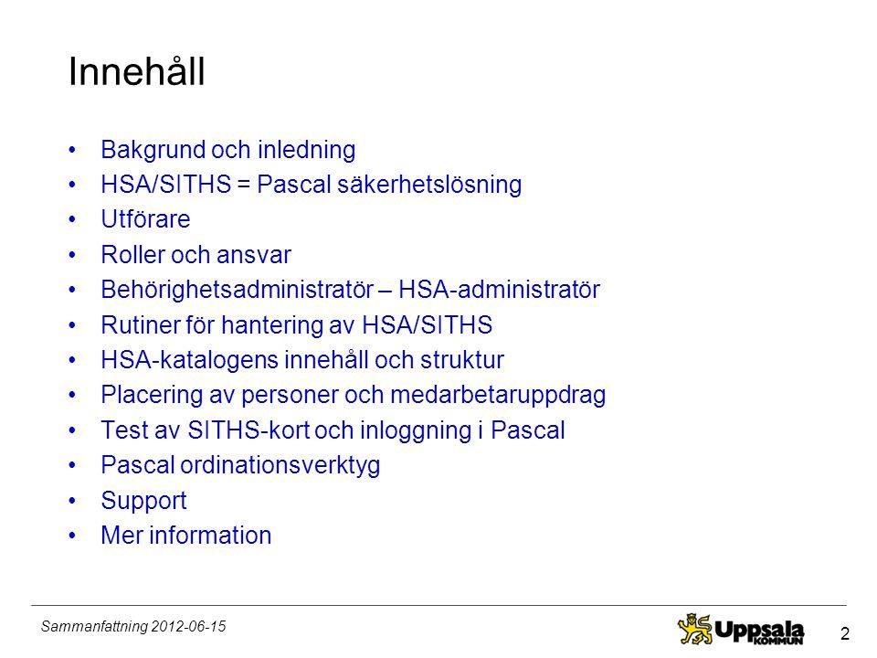 Innehåll Bakgrund och inledning HSA/SITHS = Pascal säkerhetslösning