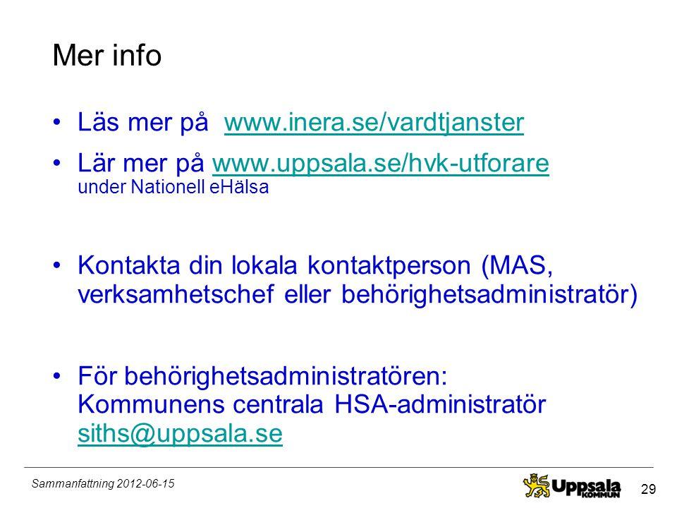 Mer info Läs mer på www.inera.se/vardtjanster