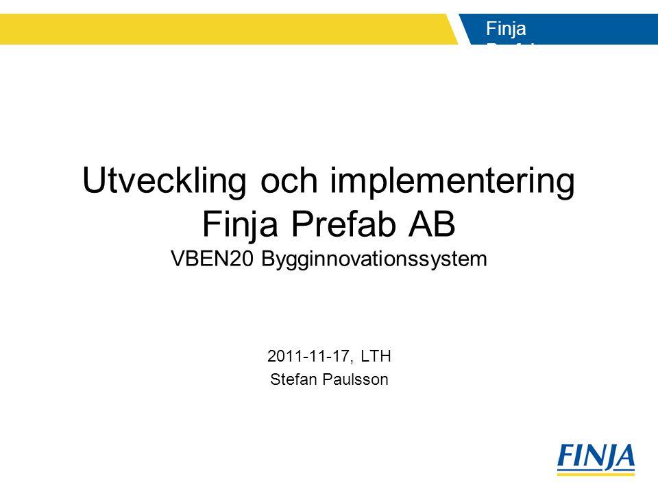Utveckling och implementering Finja Prefab AB VBEN20 Bygginnovationssystem