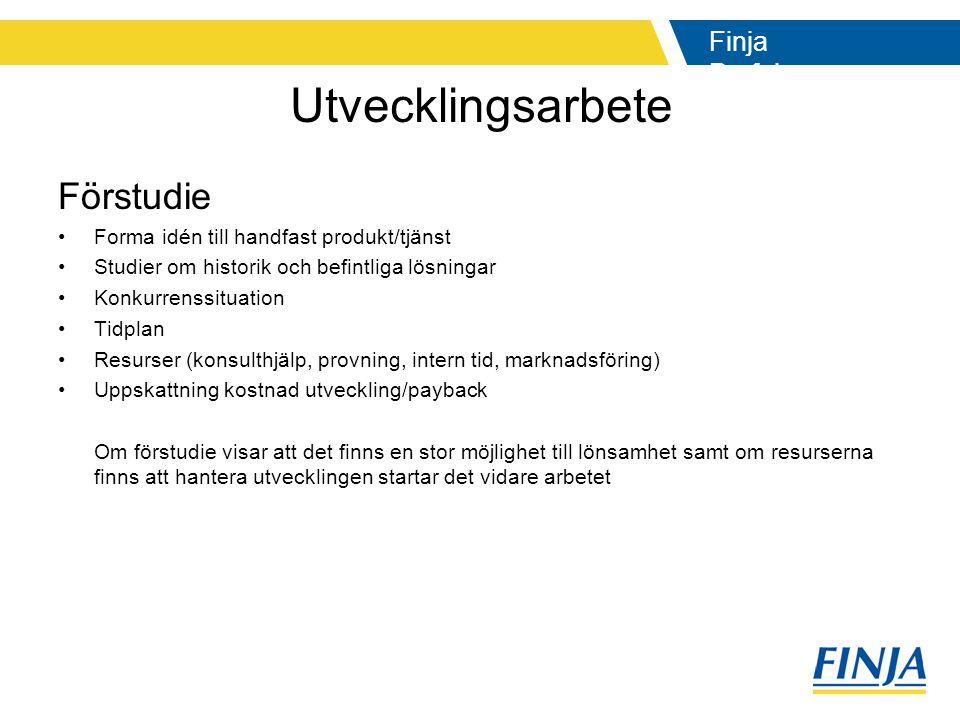 Utvecklingsarbete Förstudie Forma idén till handfast produkt/tjänst