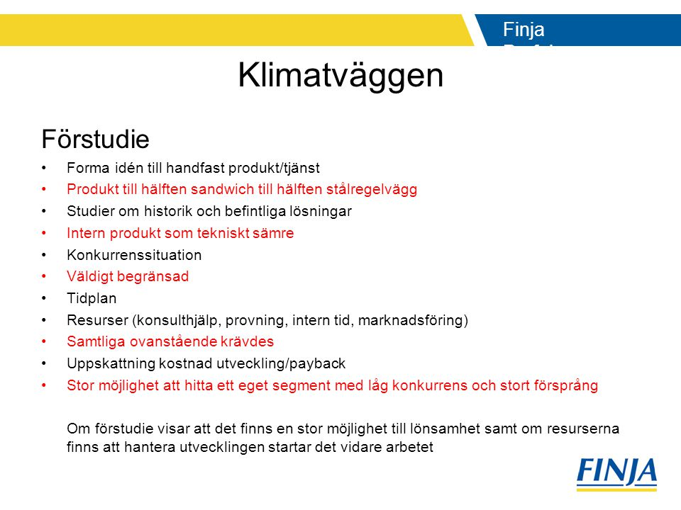 Klimatväggen Förstudie Forma idén till handfast produkt/tjänst