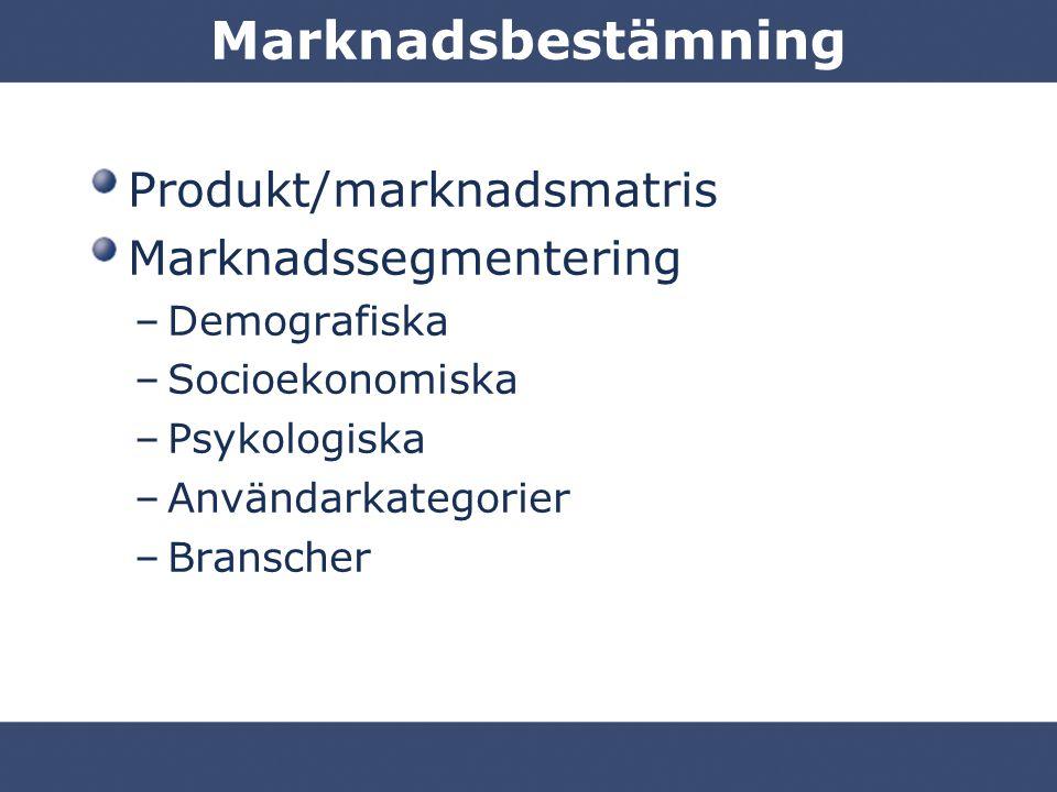 Marknadsbestämning Produkt/marknadsmatris Marknadssegmentering