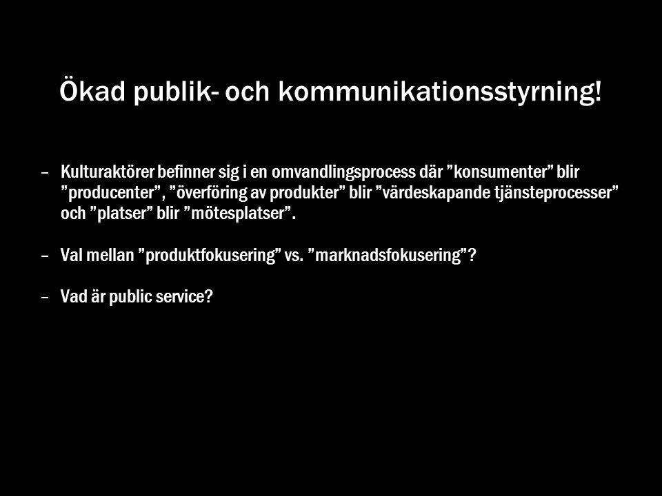 Ökad publik- och kommunikationsstyrning!