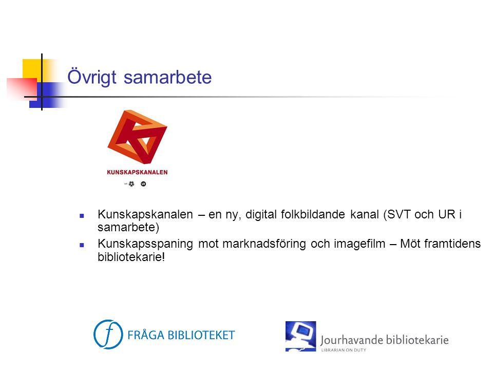 Övrigt samarbete Kunskapskanalen – en ny, digital folkbildande kanal (SVT och UR i samarbete)