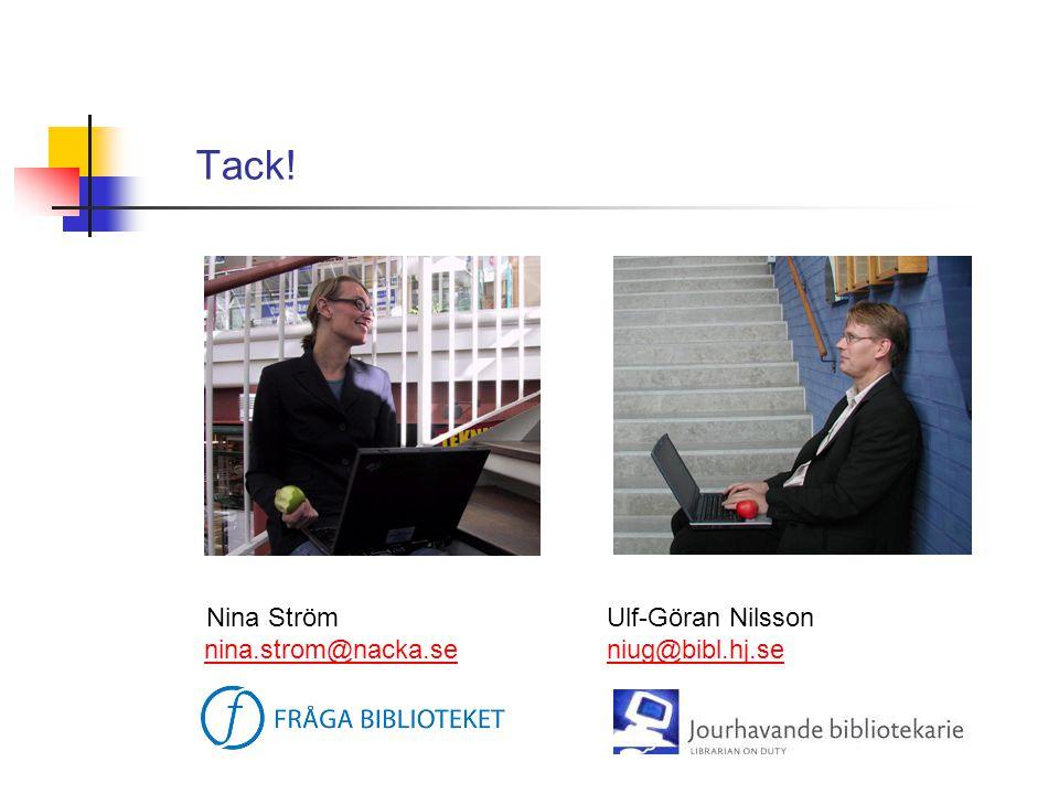 Tack! Nina Ström nina.strom@nacka.se Ulf-Göran Nilsson niug@bibl.hj.se