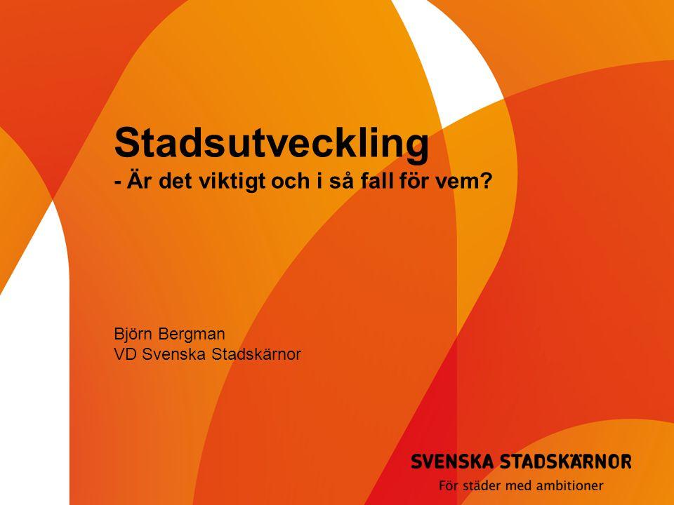 Stadsutveckling - Är det viktigt och i så fall för vem Björn Bergman