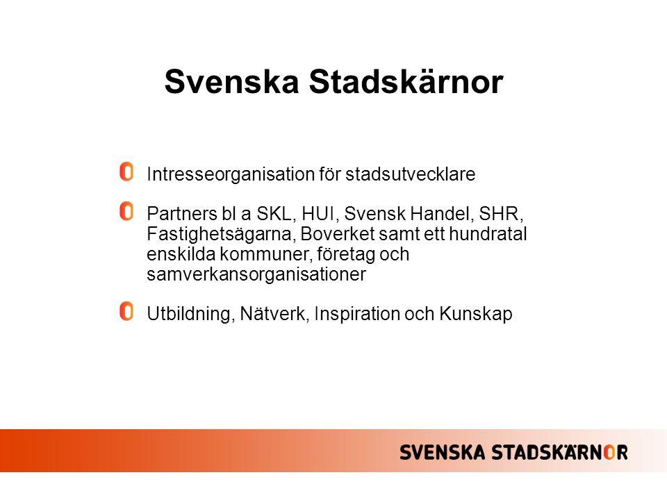 Svenska Stadskärnor Intresseorganisation för stadsutvecklare
