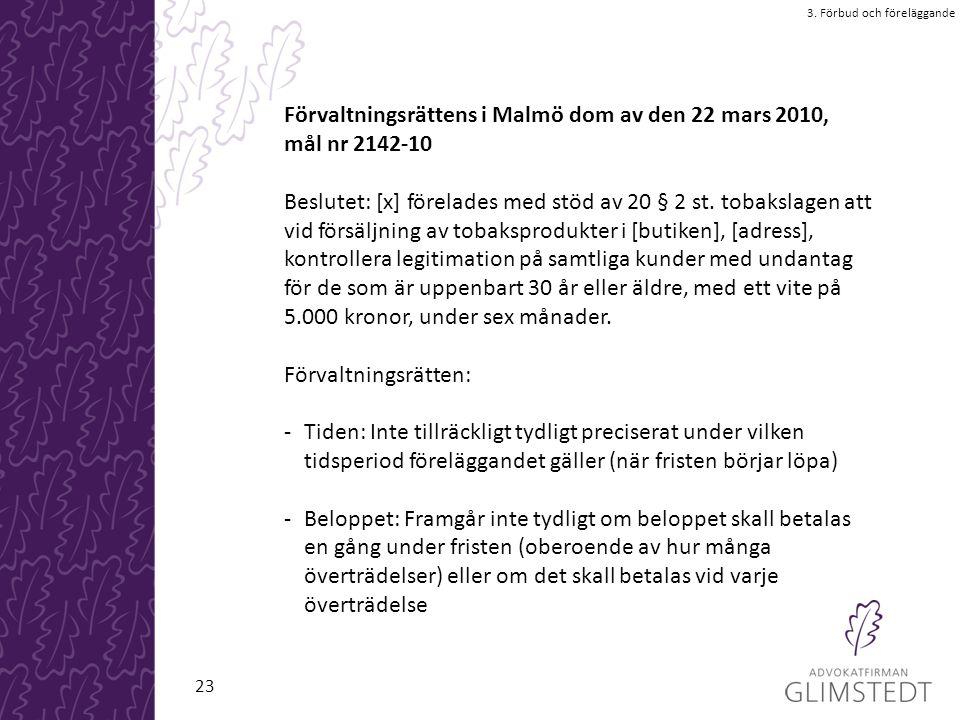 Förvaltningsrättens i Malmö dom av den 22 mars 2010, mål nr 2142-10