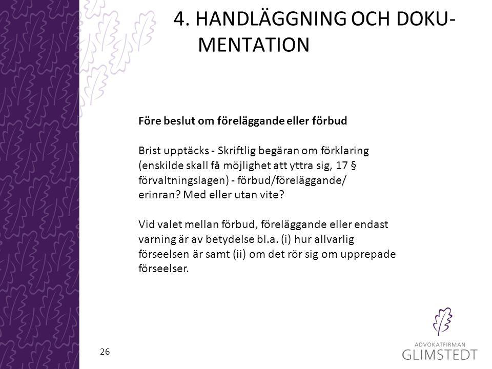 4. HANDLÄGGNING OCH DOKU- MENTATION