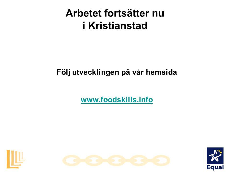 Arbetet fortsätter nu i Kristianstad Följ utvecklingen på vår hemsida