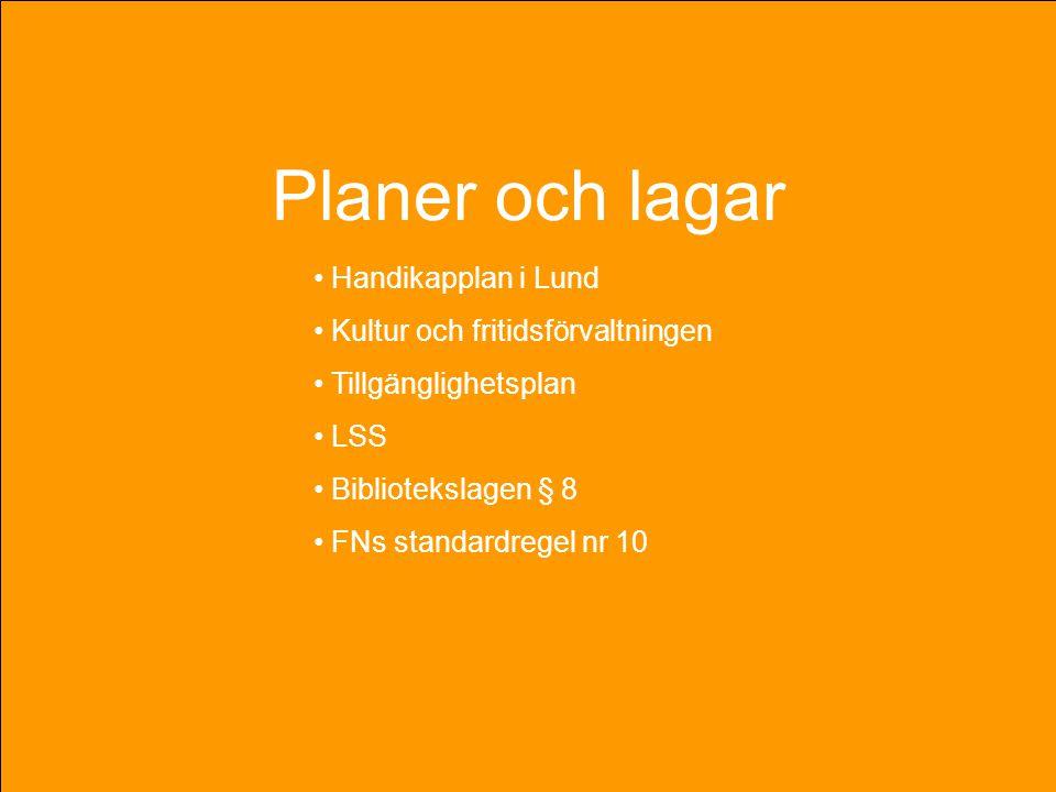 Planer och lagar Handikapplan i Lund Kultur och fritidsförvaltningen