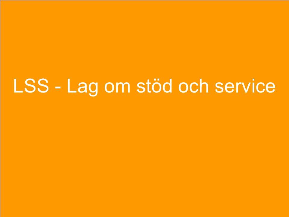 LSS - Lag om stöd och service