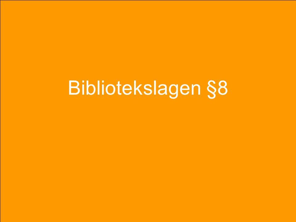 Bibliotekslagen §8