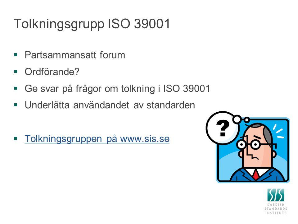 Tolkningsgrupp ISO 39001 Partsammansatt forum Ordförande
