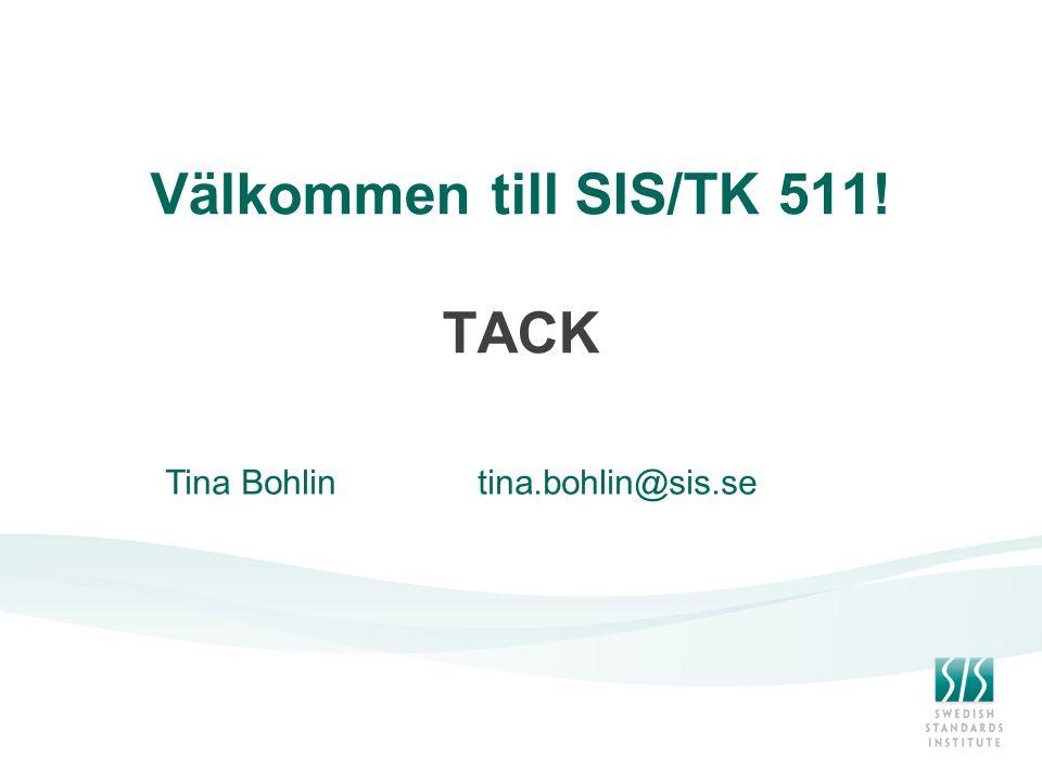 Välkommen till SIS/TK 511! TACK