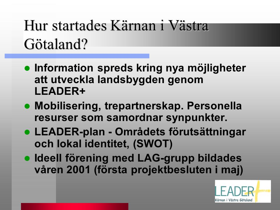 Hur startades Kärnan i Västra Götaland