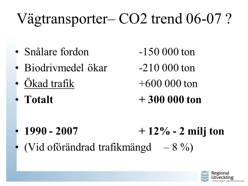 Vägtransporter– CO2 trend 06-07