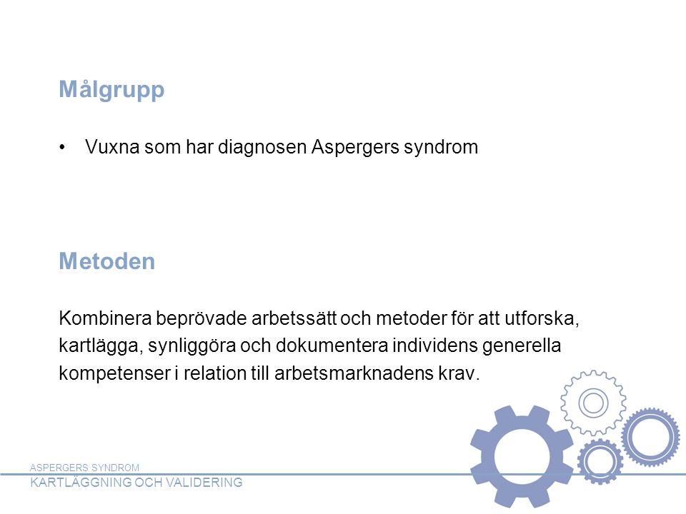 Målgrupp Metoden Vuxna som har diagnosen Aspergers syndrom