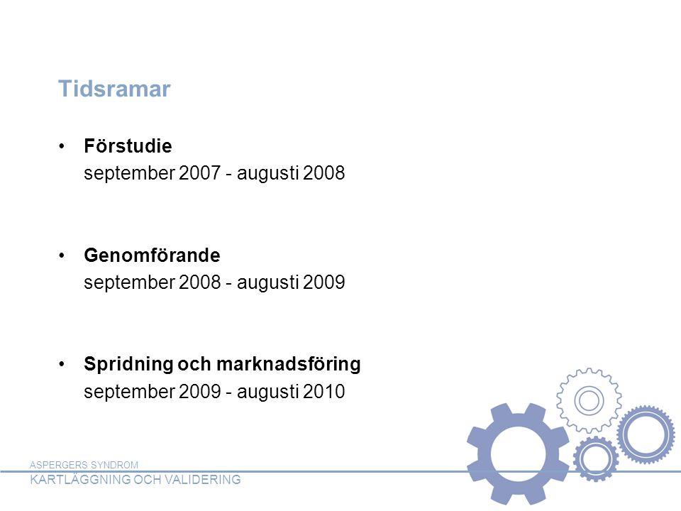 Tidsramar Förstudie september 2007 - augusti 2008 Genomförande