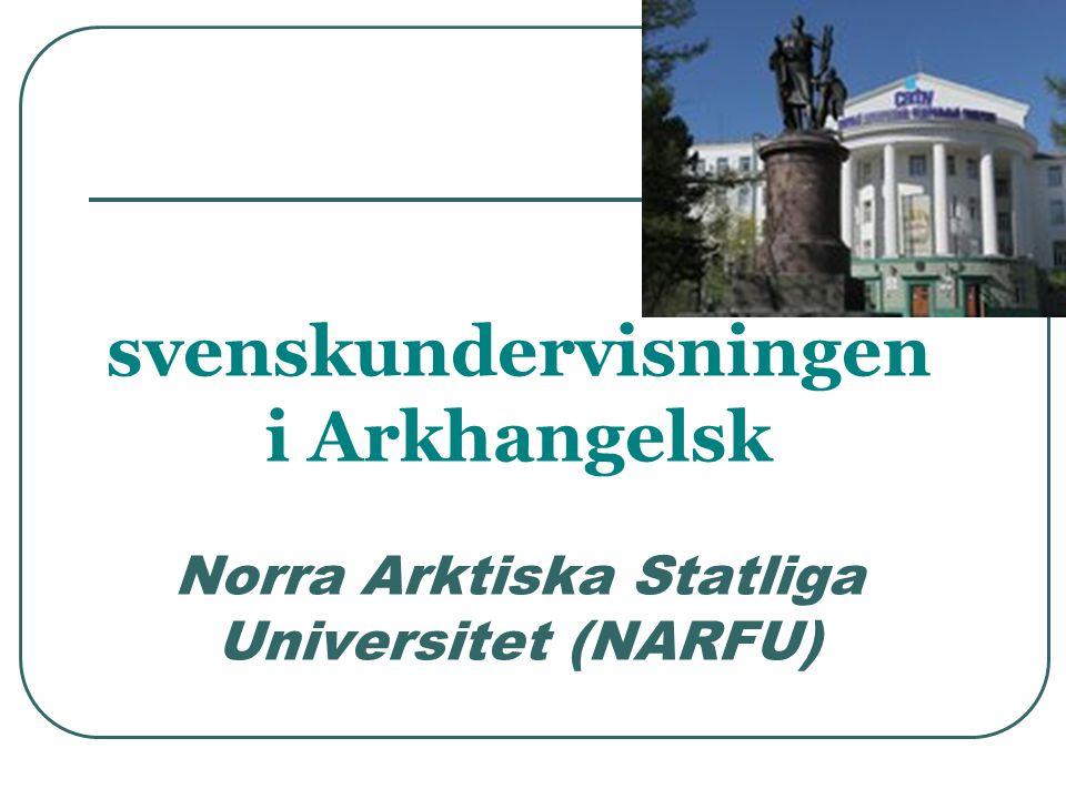 svenskundervisningen i Arkhangelsk Norra Arktiska Statliga Universitet (NARFU)