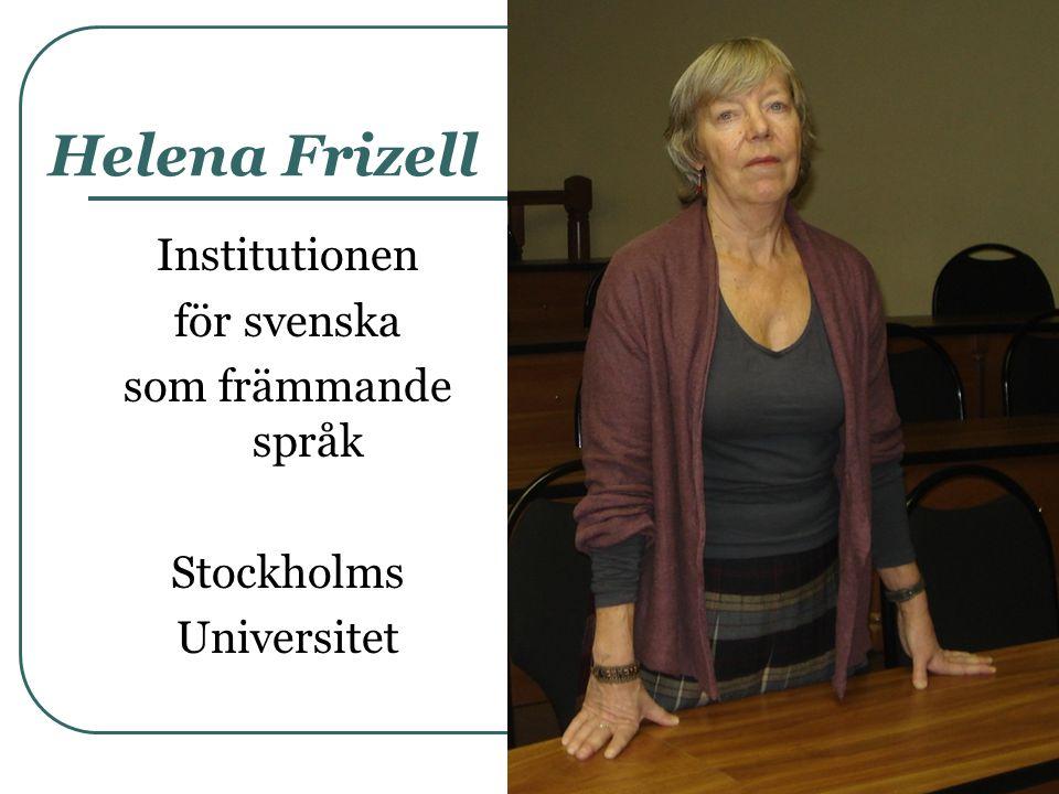 Helena Frizell Institutionen för svenska som främmande språk