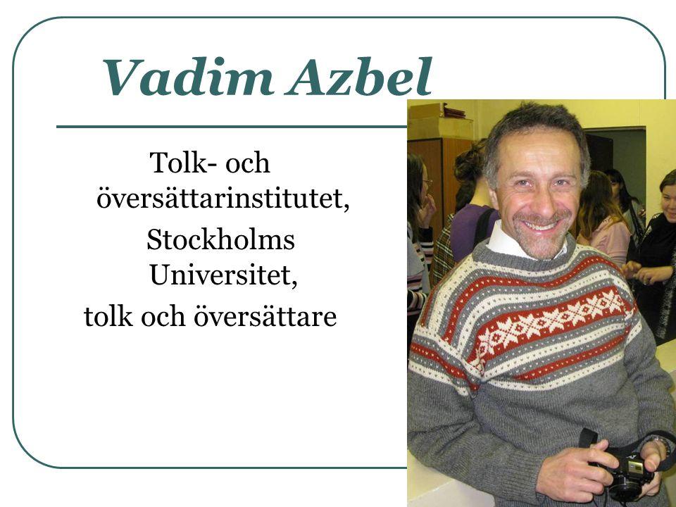 Vadim Azbel Tolk- och översättarinstitutet, Stockholms Universitet,