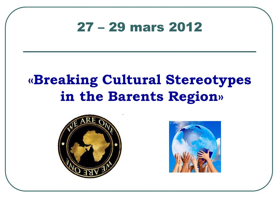 «Breaking Cultural Stereotypes